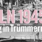 Cologne 1945. Everyday life in ruins. Photography Online –  Video Presentation