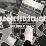 Subjective Photography – Online Installation ADDICTED2CLICK by Ruediger Glatz