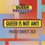 Queer Is Not Anti: Photo Contest